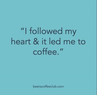 Listen to your heart ❤️ and see where you end up ☕   #fortheloveofcoffee #beanscoffeeclub #coffeelovers #listentoyourheart #coffeeiscalling