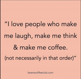 Our order is definitely Coffee, Laugh and Think.   How about you?  #fuelledbybeans #beanscoffeeclub #fortheloveofcoffee #ilovetolaugh #coffeequotes #bookandcoffee #instacoffeelovers  #coffeeaddicts  #caffeineaddict  #coffeevibes  #coffeefirst  #coffeeday  #coffeeaddict  #drinkcoffee  #coffeeaddiction  #coffeemoment