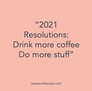 Made any resolutions this year? For most the focus has been on saying goodbye to 2020 but for some it's nice to have some clear, achievable goals. We hope that you are all safe and well. #newyearsresolution #goodbye2020 #beanscoffeeclub #beeasyonyourself #cherishthesimplethingsinlife #fortheloveofcoffee