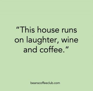 Not necessarily in that order but all three of these things play a huge role in our house.  #whatmakesahappyhouse #whatmakesahappyhome #laughandtheworldlaughswithyou #fortheloveofcoffee #beanscoffeeclub