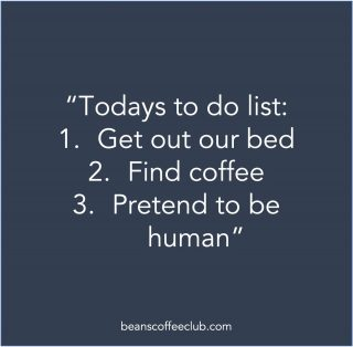 Got that Monday feeling?! Just get these three things done and then the rest is easy.   Happy days.  #mondaymorning #coffeemorning #instacoffeelovers  #coffeeaddicts  #caffeineaddict  #coffeefirst  #coffeeday  #coffeeaddict  #drinkcoffee  #beanscoffeeclub #fortheloveofcoffee #coffeeisfuel #fueledbycoffee