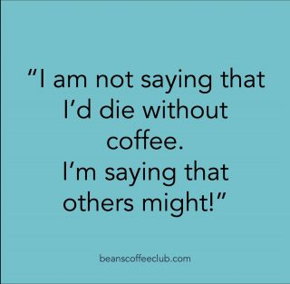 I know a lot of people who feel like this...  ...including me.   Thank goodness that Beans Coffee Club means that we are NEVER out of coffee!!! :-D  #neveroutofcoffee #beanscoffeeclub #fuelledbybeans #donttalktillivehadacoffee