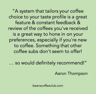 Thank you Aaron for taking the time to leave this ⭐⭐⭐⭐⭐ review on reviews.io.   We love to get feedback that echoes our mission to make it easy to explore and enjoy coffee with confidence. ❤️☕  #beanscoffeeclub #happycoffeelover #exploremorecoffee #coffeeexplorers #exploretheworldofcoffee #supportingukcoffeeroasters